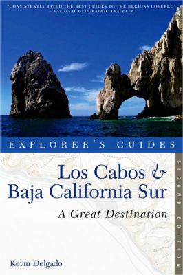 Explorer's Guide Los Cabos & Baja California Sur: A Great Destination
