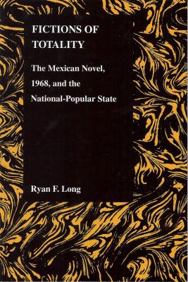 Fictions Of Totality: The Meixcan Novel, 1968, And The National-popular State