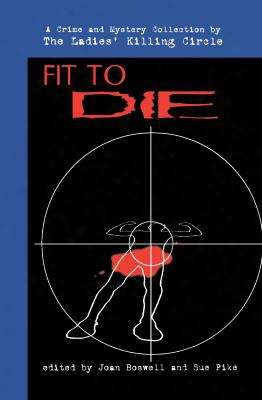 Fit To Die: A Ladies Killing Circle Anthology