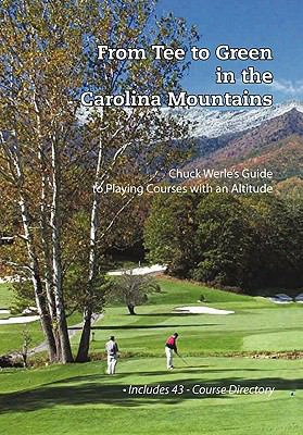 From Tee To Green In The Carolina Mountains: Chuck Werle's Guide To Playing Courses With An Altitude