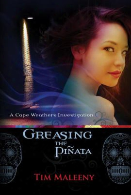Greasing The Pinata: A Cape Weathers Mystery