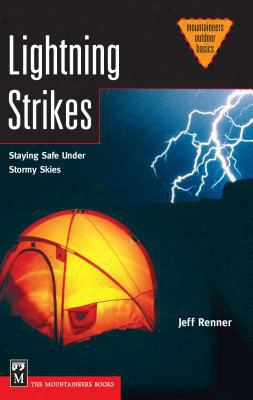 Lightning Strikes: Staying Safe Under Stormy Skies
