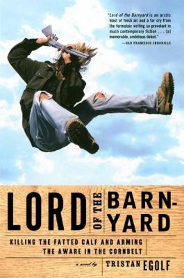 Lord Of The Barnyard: Killing The Fatted Calf And Arming The Aware In The Cornbelt