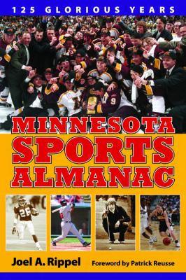 Minnesota Sports Almanac: 125 Glorious Years