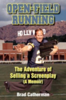 Open-field Running: The Adventureof Selling A Screenplay