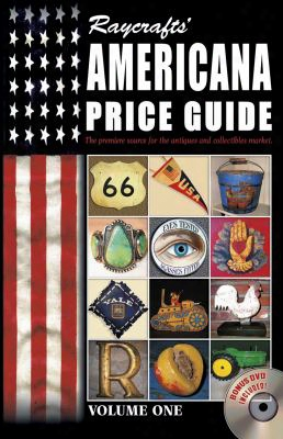Raycrafts' Americana Price Guide: Volume One [with Dvd]
