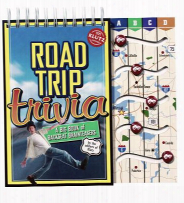Road Trip Trivia: A Big Book Of Backseat Brainteasers