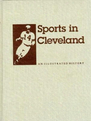Sports In Cleveland: An Illustrated History
