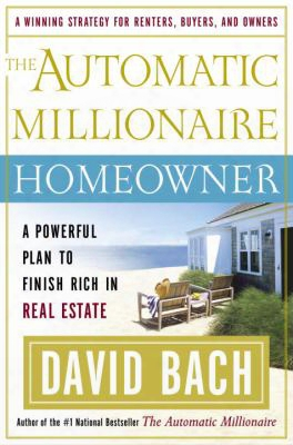 The Automatic Millionaire Homeowner: A Powerful Plan To Finish Rich In Real Estate