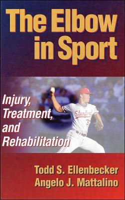 The Elbow In Sport: Injury, Treatment And Rehabilitation