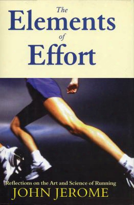 The Elements Of Effort: Reflections On The Art And Science Of Running