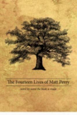 The Fourteen Lives Of Matt Perry