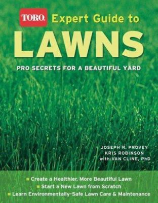 Toro Expert Guide To Lawns: Pro Secrets For A Beautiful Yard