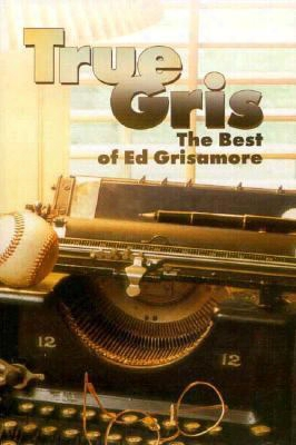 True Gris: The Best Of Ed Grisamore