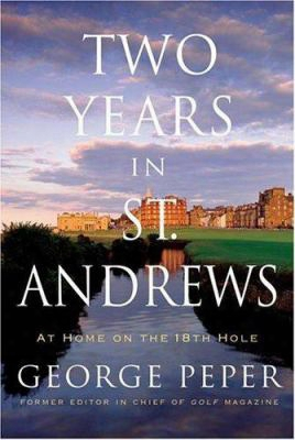 Two Years In St. Andrews: At Home On The 18 Th Hole