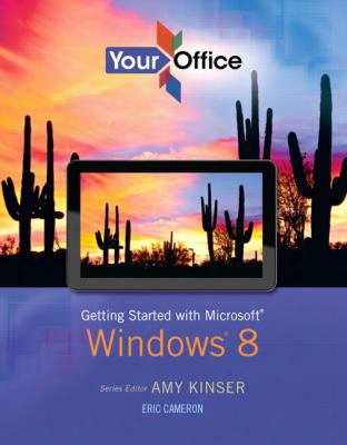 Your Office: Getting Started With Windows 8