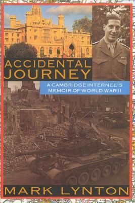Accidental Journey: A Cambridge Intern's Memory Of World War Ii
