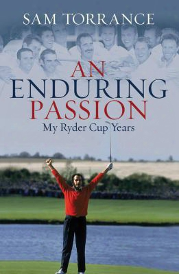 An Enduring Passion: My Ryder Cup Years