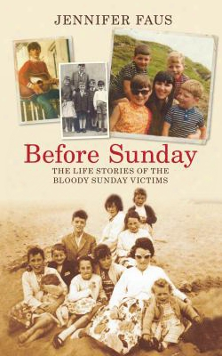 Before Sunday: The Life Stories Of The Bloody Sunday Victims
