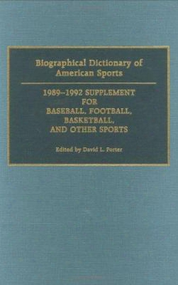Biographical Dictionary Of American Sports: 1989-1992 Supplement For Baseball, Football, Basketball And Other Sports