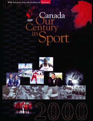 Canada Our Century In Sport: 1900-2000