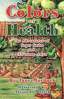 Colors Of Health: The Adventures Of Super Sasha And Awesome Anya
