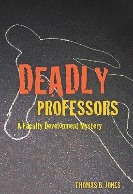 Deadly Professors: A Faculty Development Mystery
