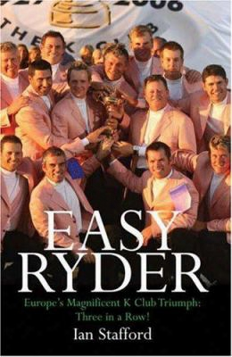 Easy Ryder: Europe's Magnificent K Club Triumph: Three In A Row!