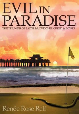 Evil In Paradise: The Triumph Of Faith & Love Over Greed & Power