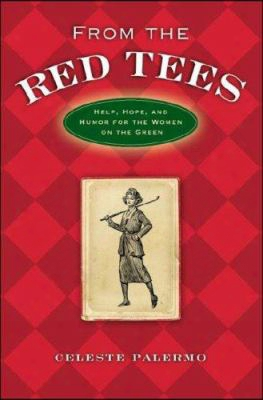 From The Red Tees: Help, Hope, And Humor For The Women On The Green