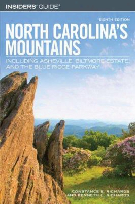 Insiders' Guide North Carolina's Mountains: Including Asheville, Biltmore Estate, And The Blue Ridge Parkway