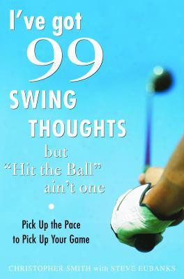 "I've Got 99 Swing Thoughts But ""hit The Ball"" Ain't One: Pick Up The Pace To Pick Up Your Game"