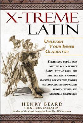 Lingua Latina Extfema/x-treme Latin: Unleash Your Inner Gladiator!
