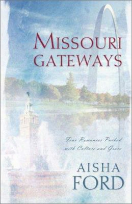 Missouri Gateways: Four Romances Packed With Culture And Grace