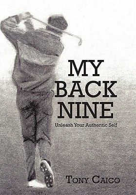 My Back Nine: Unleash Your Authentic Self