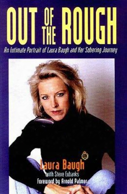 Out Of The Rough: An Intimate Portrait Of Laura Baugh And Her Sobering Journey