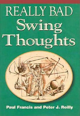 Really Bad Swing Thoughts
