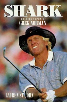 Shark: The Biography Of Greg Norman