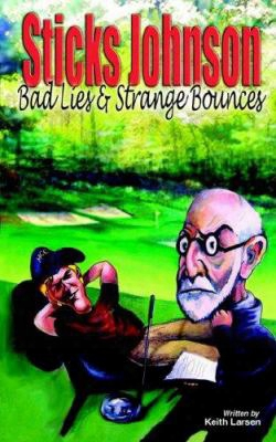 Sticks Johnson: Bad Lies & Strange Bounces