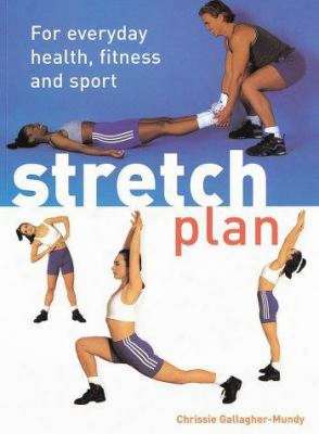 Stretch Plan: For Everyday Health, Fitness And Sport