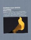 Norwegian Speed Skaters: Johann Olav Koss, Alfred Ingvald N SS, Hjalmar Andersen, Oscar Mathisen, Ivar Ballangrud, Sverre Farstad