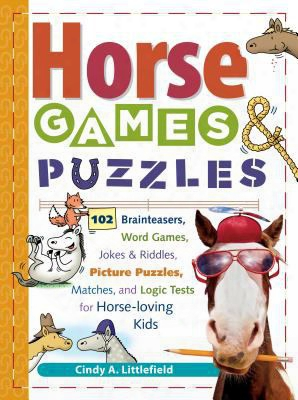 Horse Games & Puzzles For Kids: 102 Brainteasers, Word Games, Jokes & Riddles, Picture Puzzles, Matches & Logic Tests For Horse-lo