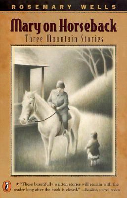 Mary On Horseback: Three Mountain Stories