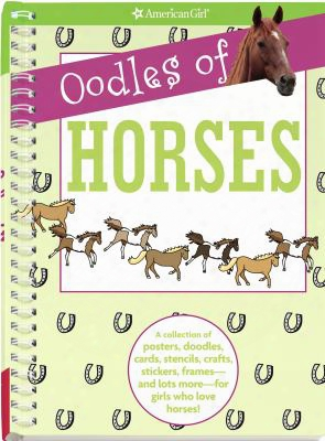 Oodles Of Horses: A Collection Of Posters, Doodles, Cards,  Stencils, Crafts, Stickers, Frames-and Lots More-for Girls Who Love H