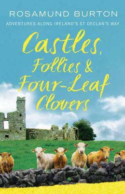 Castles, Follies & Four-leaf Clovers: Adventures Along Ireland's St Declan's Way