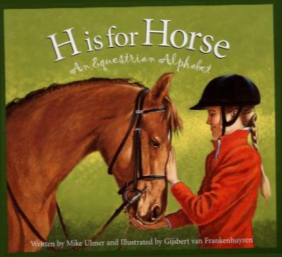 H Is For Horse: An Equestrian Alphabet