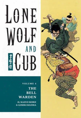 Lone Wolf And Cub Volume 4: Bell Warden
