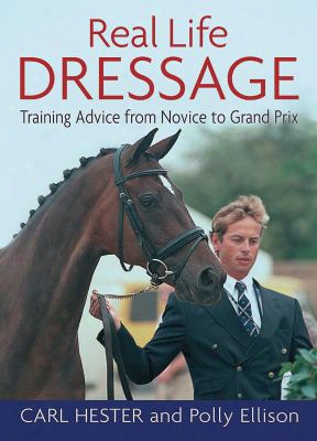 Real Life Dressage: Training Advice From Novice To Grand Prix
