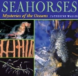 Seahorses: Mysteries of the Oceans
