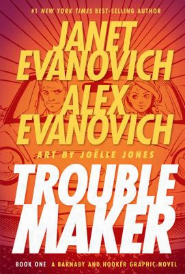 Troublemaker, Book 1: A Barnaby And Hooker Graphic Novel